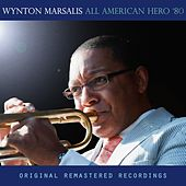 All American Hero '80 by Wynton Marsalis