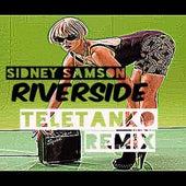 Riverside (Teletanko Remix) by Sidney Samson