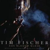 Aus blauem Glase de Tim Fischer