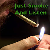 Just Smoke And Listen by Various Artists