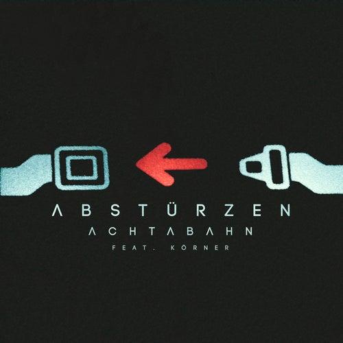 Abstürzen (feat. Körner) (Achtabahn Short Mix) von Achtabahn
