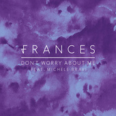 Don't Worry About Me Feat. Michele Bravi di Frances