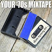 Your '70s Mixtape by Various Artists