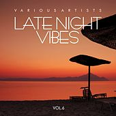 Late Night Vibes, Vol. 6 de Various Artists