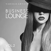 Business Lounge, Vol. 2 by Various Artists