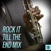 Rock It Till The End Mix van Various Artists