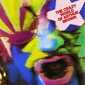 The Crazy World of Arthur Brown by Crazy World Of Arthur Brown