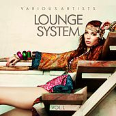 Lounge System, Vol. 1 by Various Artists