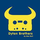 Dyton Brothers by Dan Bull