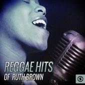 Reggae Hits Of Ruth Brown von Ruth Brown