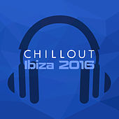 Chillout Ibiza - 2016 di Various Artists