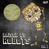 Raised By Robots, Vol. 7 de Various Artists