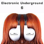 Doppelgänger Pres. Electronic Underground, Vol. 6 von Various Artists