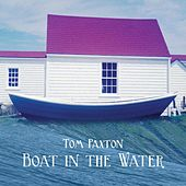 Boat In The Water von Tom Paxton
