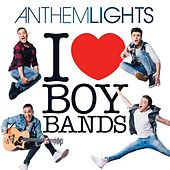 I (Heart) Boy Bands by Anthem Lights