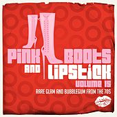 Pink Boots & Lipstick 15 (Rare Glam and Bubblegum from the 70s) de Various Artists