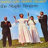 Swing Low Sweet Chariot by The Staple Singers