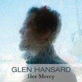 Her Mercy (Radio Edit) von The Swell Season