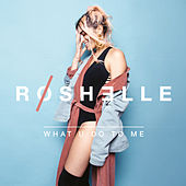 What U Do to Me di Roshelle