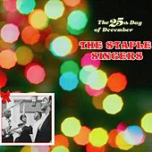 The 25th Day of December... by The Staple Singers