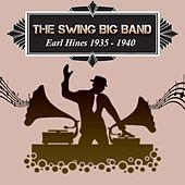 The Swing Big Band, Earl Hines 1935 - 1940 by Earl Hines
