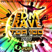 EDM Rave Dance Music Explosion Top 100 Massive Festival Hits 2017 - Psy Goa Trance, Dubstep Bass Tra von Various