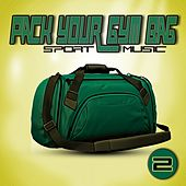Pack Your Gym Bag: Sport Music 2 von Various Artists