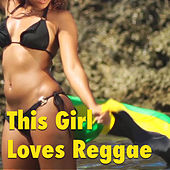 This Girl Loves Reggae by Various Artists