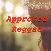 Approved Reggae by Various Artists
