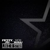 Like A Star (feat. Nicki Minaj) by Fetty Wap