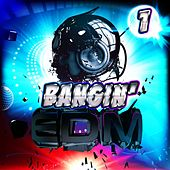 Bangin' EDM 1 by Various Artists