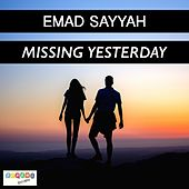 Missing Yesterday by Emad Sayyah