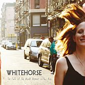 The Fate of the World Depends on This Kiss by Whitehorse