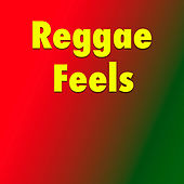 Reggae Feels by Various Artists