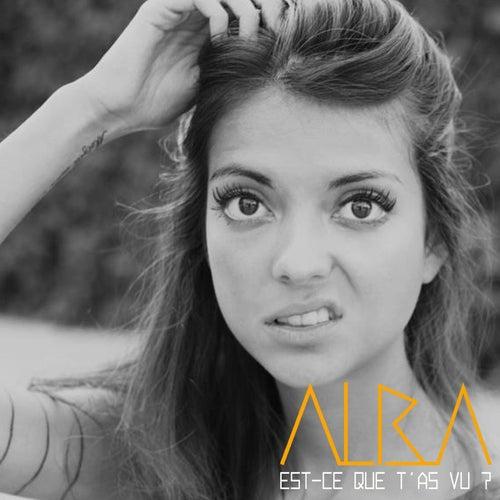 Est-ce que t'as vu? by Alba