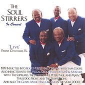 The Soul Stirrers in Concert/Live From Chicago, Il by The Soul Stirrers