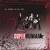 As Human As We Are von Superhuman