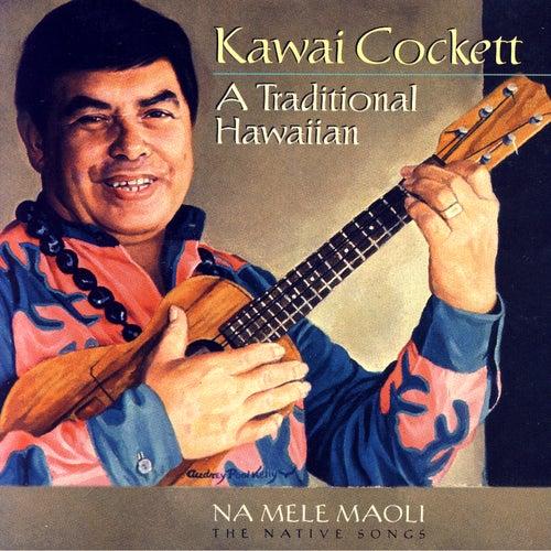 A Traditional Hawaiian by Kawai Cockett