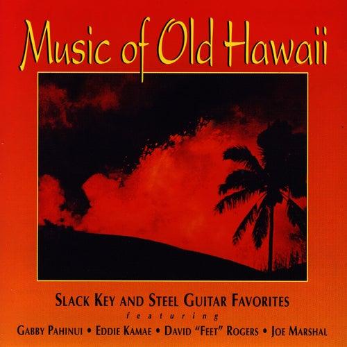 Music Of Old Hawaii by Gabby Pahinui