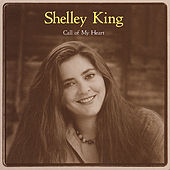 Call of My Heart by Shelley King