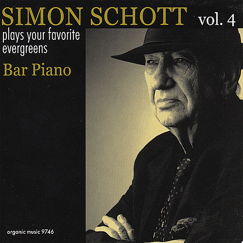 Bar Piano:Plays Your Favorite Evergreens, Vol.4 by Simon Schott