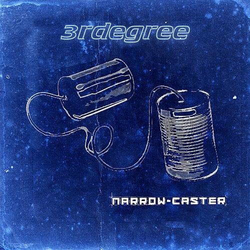 Narrow-Caster by 3RDegree