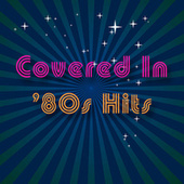 Covered In '80s Hits de Various Artists