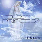 Celestial Princesa de Noe Reyes