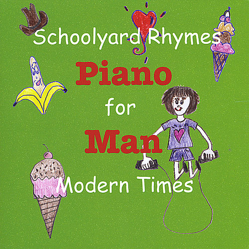 Schoolyard Rhymes for Modern Times by Piano Man