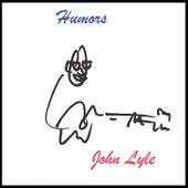 Humors by John Lyle