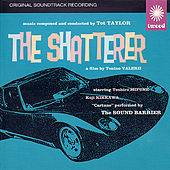 The Shatterer (Original Soundtrack Recording) by Tot Taylor