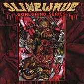 Slimewave - Goregrind Series by Various Artists