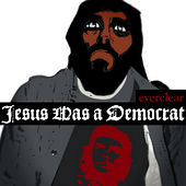Jesus Was A Democrat de Everclear