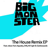 Big Monster - The House Remix EP by Various Artists